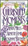 Cherished Moments - Anita Mills, Rosanne Bittner, Arnette Lamb