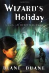 Wizard's Holiday - Diane Duane