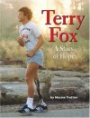 Terry Fox: A Story of Hope - Maxine Trottier