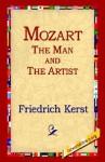 Mozart the Man and the Artist - Friedrich Kerst, Wolfgang Amadeus Mozart