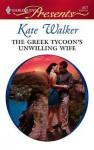 Greek Tycoon's Unwilling Wife [Harlequin Presents Series #2677] - Kate Walker