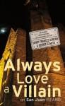 Always Love a Villain on San Juan Island - Sandy Frances Duncan, George Szanto