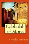 Kabbalah of Stone - Irene Reti