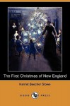 The First Christmas of New England (Dodo Press) - Harriet Beecher Stowe