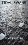 Tidal Swans - James Welch