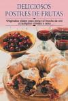Deliciosos postres de frutas: Originales platos para poner el broche de oro a cualquier comida o cena - Edimat Libros, Edimat, Edimat Libros