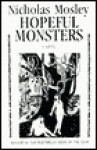 Hopeful Monsters - Nicholas Mosley