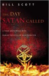 The Day Satan Called: A True Encounter with Demon Possession and Exorcism (Audio) - Bill Scott