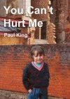 You Can't Hurt Me - Paul King