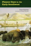 Pioneer Days in the Early Southwest - Grant Foreman, Donald E. Worcester