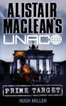 Alistair MacLean's UNACO: Prime Target - Hugh Miller, Alistair MacLean