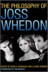 The Philosophy of Joss Whedon (The Philosophy of Popular Culture) - Dean A. Kowalski, S. Evan Kreider, Amy H. Sturgis