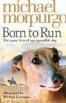 Born To Run - Michael Morpurgo