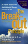 The Breakout Principle: How to Activate the Natural Trigger That Maximizes Creativity, Athletic Performance, Productivity, and Personal Well-Being - Herbert Benson, William Proctor