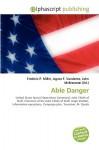 Able Danger - Agnes F. Vandome, John McBrewster, Sam B Miller II
