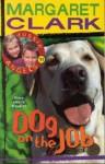 Dog on the Job - Margaret Clark
