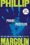 Proof Positive LP - Phillip Margolin