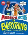 The Murderous Maths of Everything - Kjartan Poskitt, Rob Davis