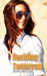 Deciding Tomorrow - Renee Ericson