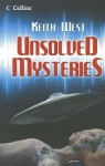 Unsolved Mysteries. by Keith West - Keith West