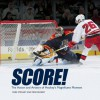 Score!: The Action and Artistry of Hockey's Magnificent Moment (Spectacular Sports) - Mark Stewart, Mike Kennedy