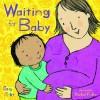 Waiting for Baby (My New Baby) - Rachel Fuller
