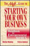 The Nafe Guide to Starting Your Own Business: A Handbook for Entrepreneurial Women - Marilyn Manning, Patricia Haddock