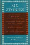 Six stories: Guy de Maupassant, Anton Chekhov, Max Beerbohm, James Joyce, Ernest Hemingway, and H.E. Bates - H.E. Bates