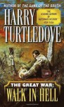 The Great War: Walk in Hell (The Great War, Book 2) - Harry Turtledove