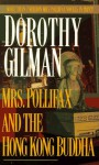 Mrs. Pollifax and the Hong Kong Buddha - Dorothy Gilman