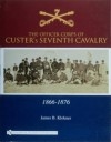 The Officer Corps of Custer's Seventh Cavalry, 1866-1876 - James B. Klokner