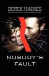 Nobody's Fault - Derek Haines
