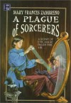 A Plague of Sorcerers: A Magical Mystery - Mary Frances Zambreno