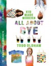 All About Dye - Todd Oldham