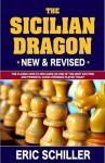 Secrets of the Sicilian Dragon Revised - Eric Schiller