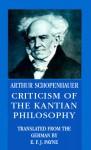 Criticism of the Kantian Philosophy - Arthur Schopenhauer