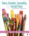 Race, Gender, Sexuality, and Social Class: Dimensions of Inequality - Susan J. Ferguson