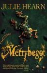 The Merrybegot - Julie Hearn