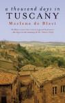 A Thousand Days in Tuscany: A Bittersweet Romance - Marlena de Blasi