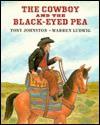The Cowboy and the Blackeyed Pea - Tony Johnston