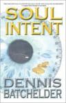 Soul Intent - Dennis Batchelder