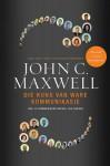 Die Kuns Van Ware Kommunikasie: Hoe Jy Kommunikeer Bepaal Jou Sukses - John C. Maxwell