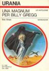 Una Magnum per Billy Gregg - Bob Shaw
