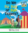 Do We By, Buy, or Bye Tickets? - Amanda Rondeau