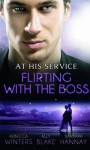 At His Service: Flirting with the Boss - Rebecca Winters, Ally Blake, Barbara Hannay