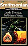Deadly Evolution: The Virulence of Viruses (Best Practices for Therapy) - The Smithsonian Institution, Alan Herre