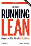 Running Lean: Iterate from Plan A to a Plan That Works - Ash Maurya