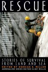 Rescue: Stories of Survival from Land and Sea (Adrenaline) - Dorcas S. Miller