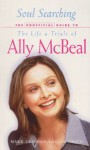 Soul Searching: the Unofficial Guide to the Life & Trials of Ally Mceal - Mark Clapham, Jim Smith