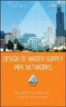 Design of Water Supply Pipe Networks - Prabhata K. Swamee, Ashok K. Sharma
